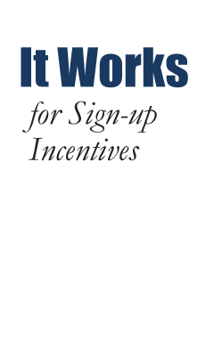 It Works for Sign-up Incentives
