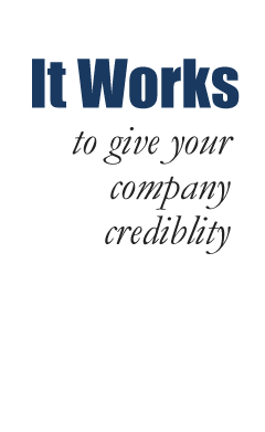 It Works to give your company credibility