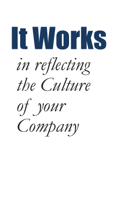 It Works in reflecting the Culture of your Company