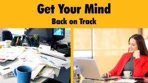 Get your mind back on track